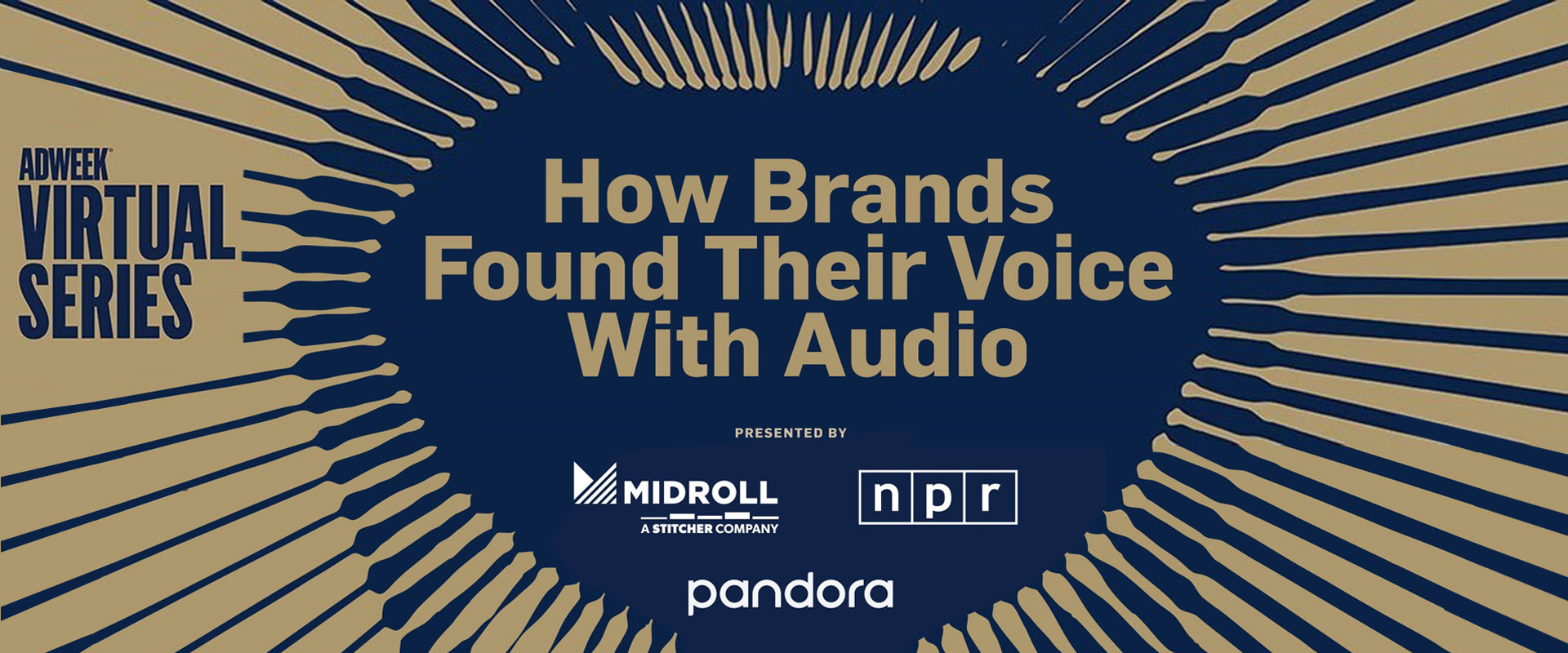 Adweek Virtual Events - How Brands Found Their Voice With Audio, Presented by Midroll, NPR, Pandora